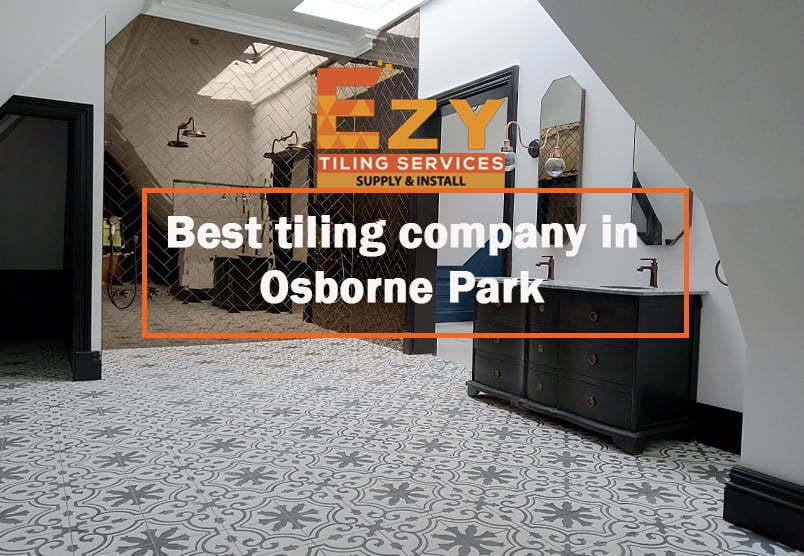 Best tiling company in Osborne Park
